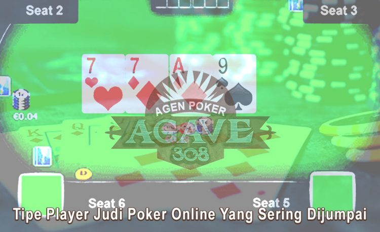 Judi Poker Online Yang Sering Dijumpai - Agen Poker Agave308